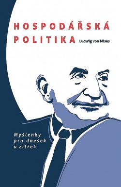 Hospodářská politika: Myšlenky pro dnešek a zítřek obálka knihy
