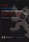 České, slovenské a československé dějiny 20. století VII.