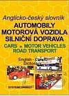 Anglicko-český slovník : automobily, motorová vozidla, silniční doprava