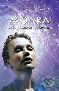 Moara - O čom všetkom je láska... obálka knihy