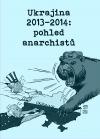 Ukrajina 2013–2014: pohled anarchistů