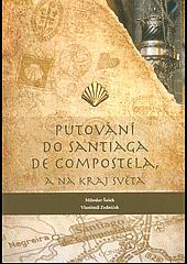 Putování do Santiaga de Compostela, a na kraj světa obálka knihy