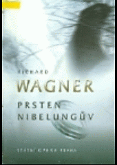 Prsten Nibelungův: slavnostní hra ve třech dnech a předvečeru obálka knihy