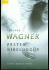 Prsten Nibelungův: slavnostní hra ve třech dnech a předvečeru