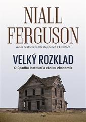 Velký rozklad: O úpadku institucí a zániku ekonomik obálka knihy