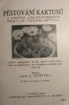 Pěstování kaktusů a jiných jim podobných rostlin tučnolistých