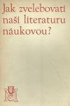 Jak zvelebovati naši literaturu náukovou?