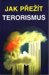 Jak přežít terorismus