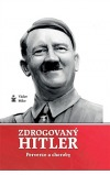 Zdrogovaný Hitler - Perverze a choroby