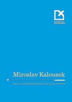 Miroslav Kalousek a 20 let jeho úřednických a politických her obálka knihy