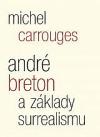 André Breton a základy surrealismu