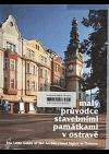 Malý průvodce stavebními památkami v Ostravě