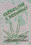 Skoncujme s prohibicí - Drogy: Radikální řešení