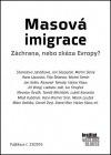 Masová imigrace: Záchrana, nebo zkáza Evropy?