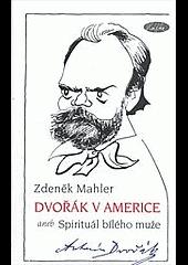 Dvořák v Americe aneb Spirituál bílého muže obálka knihy
