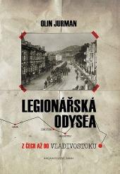 Legionářská odysea - ZČech až doVladivostoku