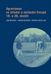 Agrarismus ve střední a východní Evropě 19. a 20. století