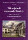Tři nejstarší olomoucké kostely : Olomoucký hrad v raném středověku (III)