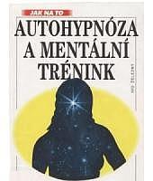 Autohypnóza a mentální trénink