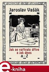 Jak se vařívalo kdysi a jak dnes, A-Ž obálka knihy