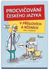 Procvičování českého jazyka - v příslovích a rčeních obálka knihy