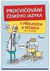 Procvičování českého jazyka - v příslovích a rčeních
