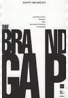 The Brand Gap - Jak překlenout propast mezi obchodní strategií a designem