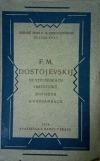 F. M. Dostojevskij ve vzpomínkách vrstevníků, dopisech a poznámkách