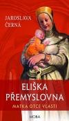 Eliška Přemyslovna – matka Otce vlasti
