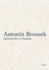 Antonín Brousek: Básnické dílo 2 / Překlady obálka knihy