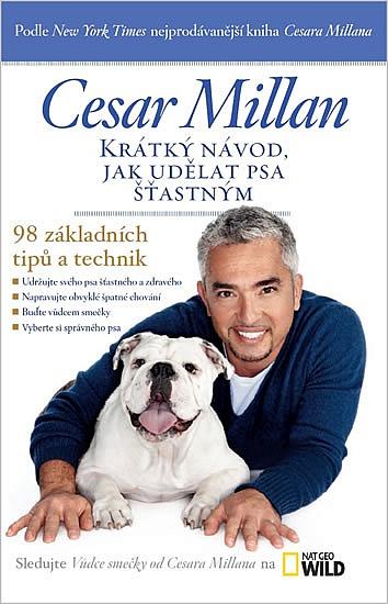 Krátký návod, jak udělat psa šťastným - Cesar Millan | Databáze knih