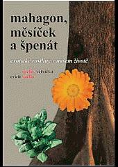 Mahagon, měsíček a špenát - Exotické rostliny v našem životě