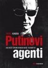 Putinovi agenti: Jak ruští špioni kradou naše tajemství