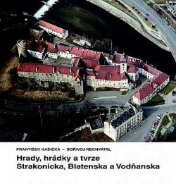 Hrady, hrádky a tvrze na Strakonicku, Blatensku a Vodňansku obálka knihy