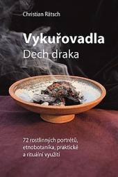 Vykuřovadla. Dech draka. 72 rostlinných portrétů: etnobotanika, rituální a praktické využití