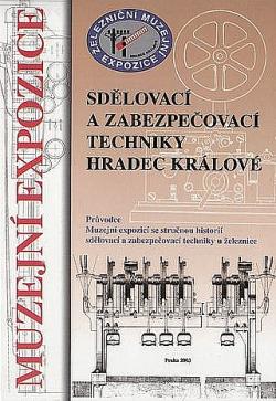 Muzejní expozice sdělovací a zabezpečovací techniky Hradec Králové obálka knihy