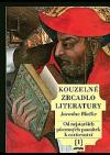 Kouzelné zrcadlo literatury 1. Od nejstarších písemných památek k osvícenství