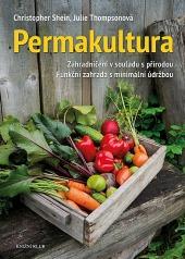Permakultura - Zahradničení v souladu s přírodou; Funkční zahrada s minimální údržbou