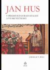 Jan Hus v představách šesti staletí a ve skutečnosti