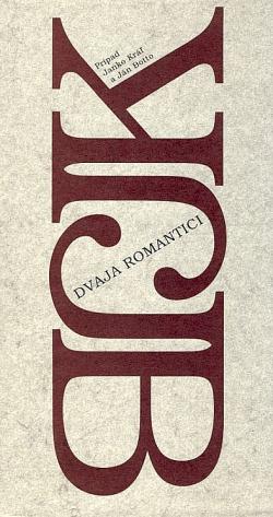 Dvaja romantici: Prípad Janko Kráľ a Ján Botto obálka knihy