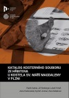 Katalog kosterního souboru ze hřbitova u kostela sv. Máří Magdaleny v Plzni