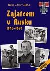 Zajatcem v Rusku - 1943–1949