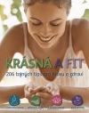 Krásná a fit 206 tajných tipů pro krásu a zdraví
