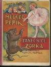 Medvěd Pepík a tanečnice Zorka