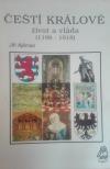 Čeští králové: život a vláda (1198 - 1918)
