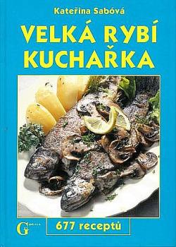 Velká rybí kuchařka(677 receptů) obálka knihy