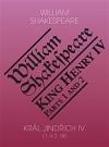 Král Jindřich IV. / King Henry IV (Parts 1 and 2)