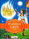 O kněžně Libuši a jiné české pověsti
