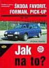 Škoda Favorit, Forman, Pick-up 1989 - 1994 - Údržba a opravy automobilů