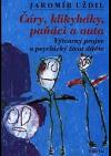 Čáry, klikyháky, paňáci a auta - Výtvarný projev a psychický život dítěte